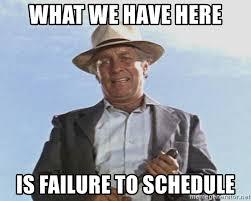schedule failuire